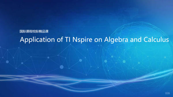 Application of TI Nspire on Algebra and Calculus