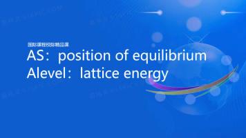AS:position of equilibrium ;Alevel:lattice energy