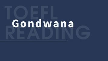 TOEFL托福阅读-Gondwana