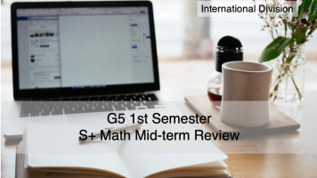 G5 1H S+ Math Mid-term Review