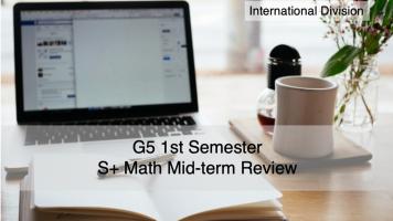 G5 1H S+ Math Mid-term Review