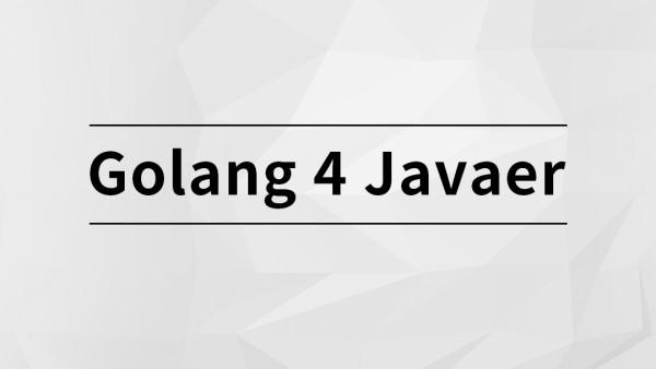 Golang 4 Javaer