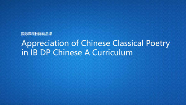 Appreciation of Chinese Classical Poetry in IB DP Chinese A